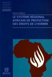 Le système régional africain de protection des droits de l'homme - Couverture - Format classique