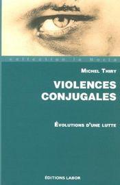 Violences conjugales ; evolutions d'une lutte - Intérieur - Format classique