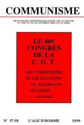 C57/58 Communisme 46e Congres De La Cgt - Couverture - Format classique