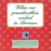 When Our Grandmothers Cooked In Provence - Couverture - Format classique
