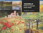 Aquarelle ; peindre des paysages d'après photos - Couverture - Format classique