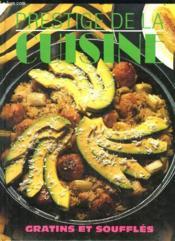 Prestige De La Cuisine. Gratins Et Souffles. - Couverture - Format classique