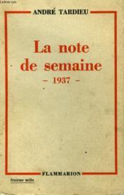 La Note De Semaine. 1937. - Couverture - Format classique