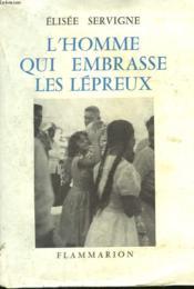 L'Homme Qui Embrasse Les Lepreux. - Couverture - Format classique