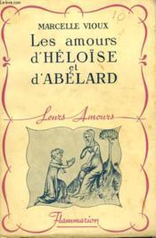 La Vie Amoureuse D'Heloise Et D'Abelard. Collection : Leurs Amours. - Couverture - Format classique