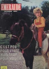 Emeraude Photoroman Inedit N°120 - C'Est Peu Pour Vivre Mais Trop Pour Mourir - Couverture - Format classique