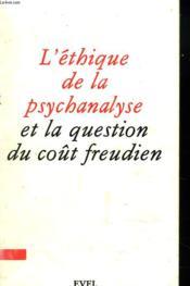 L'Ethique De La Psychanalyse Et La Question Du Coût Freudien - Couverture - Format classique