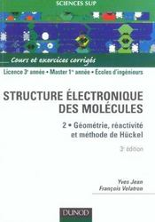 Vente  STRUCTURE ELECTRONIQUE DES MOLECULES T.2 ; GEOMETRIE, REACTIVITE, METHODE (3e édition)  - Jean/Volatron - Yves Jean