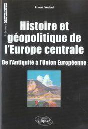 Histoire Et Geopolitique De L'Europe Centrale De L'Antiquite A L'Union Europeenne - Intérieur - Format classique