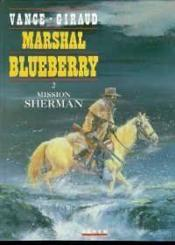 Marshall Blueberry t.2 ; mission Sherman  - Jean Giraud - William Vance