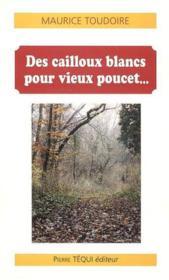 Cailloux Blancs Pour Vieux Poucet - Couverture - Format classique