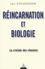 Reincarnation Et Biologie ; La Croisee Des Chemins - Couverture - Format classique