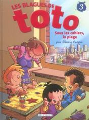 Les blagues de toto t.3 ; sous les cahiers, la plage - Intérieur - Format classique