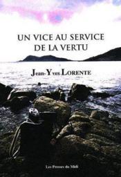 Un Vice Au Service De La Vertu - Couverture - Format classique
