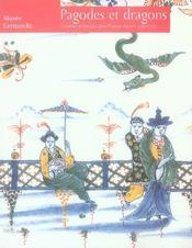 Pagodes et dragons ; exotisme et fantaisie dans l'europe rococo - Intérieur - Format classique