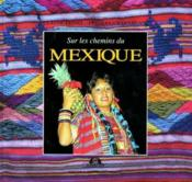 Sur les chemins du mexique - Couverture - Format classique