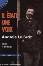 Il Etait Une Voix Anatole Le Braz Discours Et Conferences - Couverture - Format classique