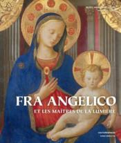 Fra Angelico et les maîtres de la lumière - Couverture - Format classique