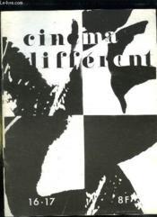 Cinema Different N° 16 - 17. Sommaire: Notes Sur Deux Films Inedits Par Marcel Hanoun, Esmeralda, Quand On Parle Dans Un Entonoir Escargot... - Couverture - Format classique