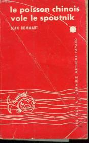 Le Poisson Chinois Vole Le Spoutnik. - Couverture - Format classique