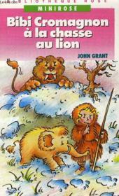 Bibi Cromagnon à la chasse au lion - Couverture - Format classique