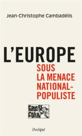 Vente livre :  L'Europe sous la menace national-populiste  - Jean-Christophe Cambadelis