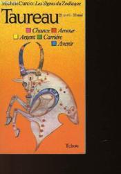 Les Signes Du Zodiaque : Taureau 21 Avril - 20 Mai - Couverture - Format classique