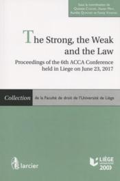 Vente livre :  The strong, the weak and the law ; proceedings of the 6th acca conference held in liege on june 23  - Cordier Quentin