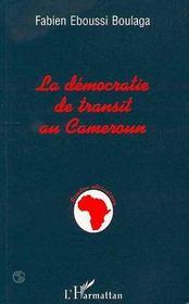La Democratie De Transit Au Cameroun - Intérieur - Format classique