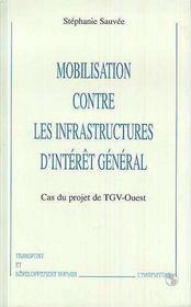 Mobilisation Contre Les Infrastructures D'Interet General ; Cas Du Projet De Tgv-Ouest - Intérieur - Format classique
