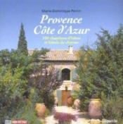 Provence Cote D'Azur, 100 Chambres D'Hotes Et Hotels De Charme - Couverture - Format classique