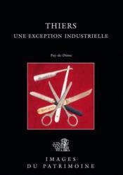 Thiers,Une Exception Industrielle - Couverture - Format classique