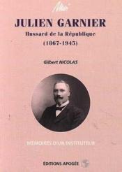 Moi julien garnier 1867 1945 hussard de la republique - Couverture - Format classique