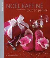 Noel Raffine Tout En Papier - Intérieur - Format classique