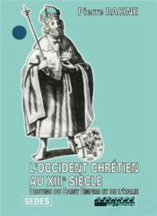 L'occident chretien au XIIIe siècle : destins du saint-empire et de l'Italie - Couverture - Format classique