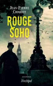 Rouge Soho  - Jean-Pierre Croquet