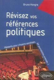 Révisez vos références politiques ; mémento pour citoyens-candidats et journalistes pressés - Couverture - Format classique