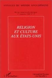 Revue Annales Du Monde Anglophone N.9 Religion Et Culture Aux Etats-Unis - Couverture - Format classique