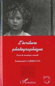 L'Ecriture Photographique ; Essai De Sociologie Visuelle - Intérieur - Format classique