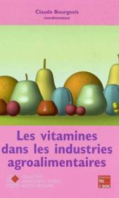 Les Vitamines Dans Les Industries Agroalimentaires Coll Staa - Couverture - Format classique