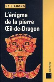 L'enigme de la pierre : l'oeil du dragon - Couverture - Format classique