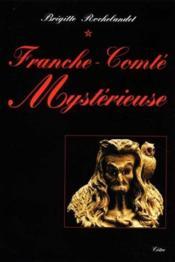 Franche-Comte Mysterieuse - Couverture - Format classique