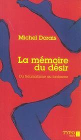 La Memoire Du Desir. Du Traumatisme Au Fantasme - Intérieur - Format classique