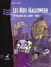 Les Kids Halloween T.1 ; Les Vacances De La Mort - Intérieur - Format classique