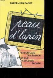 Peau D'Lapin - Un Personnage De Legende Pour Une Fabuleuse Epopee Avec Envoi De L'Auteur - Couverture - Format classique