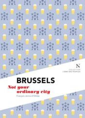 Vente  Brussels ; not your ordinary city  - Janne D'Othee Franco - Janne D' Othee Francois
