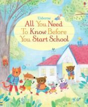 Vente livre :  All you need to know before you start school  - Felicity Brooks