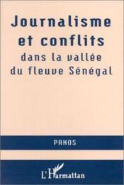 Journalisme Et Conflits Dans La Vallee Du Fleuve Seneg - Couverture - Format classique