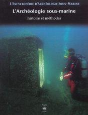 L'Encyclopedie D'Archeologie Sous-Marine T.1 ; L'Archeologie Sous-Marine ; Histoire Et Methodes - Intérieur - Format classique