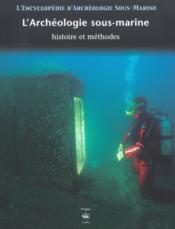L'Encyclopedie D'Archeologie Sous-Marine T.1 ; L'Archeologie Sous-Marine ; Histoire Et Methodes - Couverture - Format classique